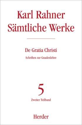 De Gratia Christi. Schriften zur Gnadenlehre. Zweiter Teilband