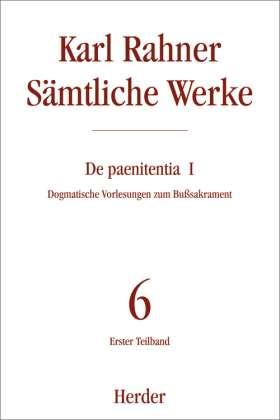 De paenitentia. Dogmatische Vorlesungen zum Bußsakrament. Erster Teilband