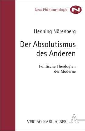 Der Absolutismus des Anderen. Politische Theologien der Moderne
