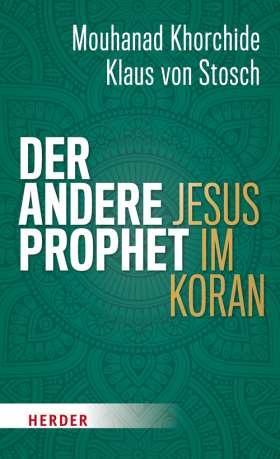Der andere Prophet. Jesus im Koran