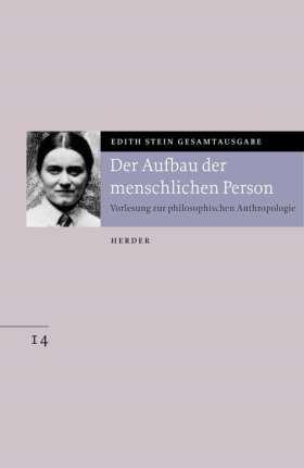 Der Aufbau der menschlichen Person. Vorlesung zur philosophischen Anthropologie