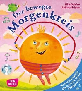 Der bewegte Morgenkreis, m. Audio-CD. Platztauschspiele, rhythmische Spiele, Klanggesten, Lieder und Verse