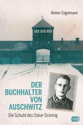 Der Buchhalter von Auschwitz. Die Schuld des Oskar Gröning
