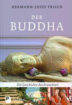 Der Buddha. Die Geschichte des Erwachten