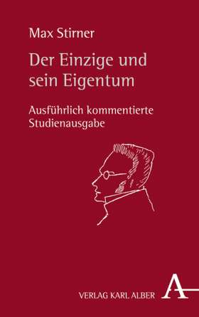 Der Einzige und sein Eigentum. Ausführlich kommentierte Studienausgabe