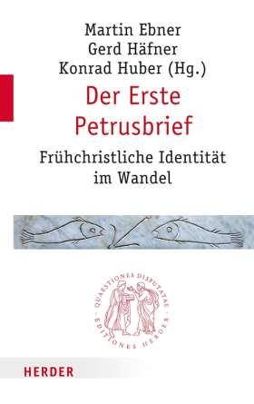 Der Erste Petrusbrief. Frühchristliche Identität im Wandel
