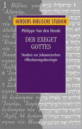 Der Exeget Gottes. Studie zur johanneischen Offenbarungstheologie