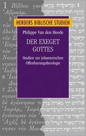 Der Exeget Gottes. Studien zur johanneischen Offenbarungstheologie