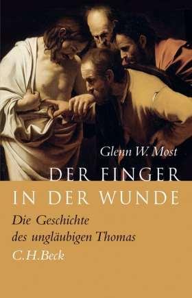 Der Finger in der Wunde. Die Geschichte des ungläubigen Thomas