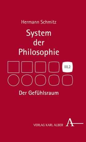 Der Gefühlsraum. System der Philosophie, Band III,2