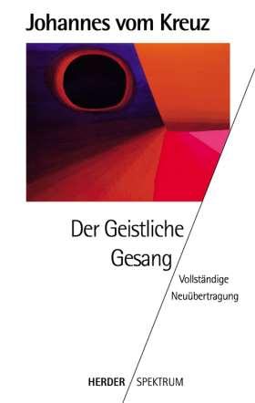 Der geistliche Gesang (Cantico A). Vollständige Neuübertragung. Gesammelte Werke Band 3