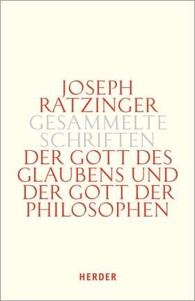 Der Gott des Glaubens und der Gott der Philosophen. Philosophische Vernunft – Kultur – Europa – Gesellschaft. Erster Teilband