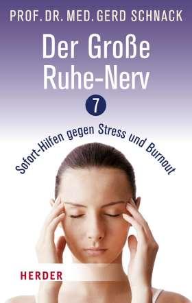 Der Große Ruhe-Nerv. 7 Sofort-Hilfen gegen Stress und Burnout