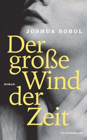 Der große Wind der Zeit. Roman