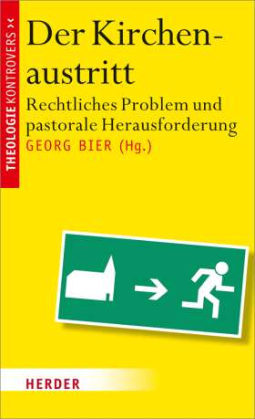 Der Kirchenaustritt. Rechtliches Problem und pastorale Herausforderung