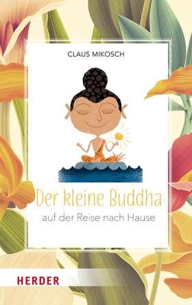 Der kleine Buddha auf der Reise nach Hause