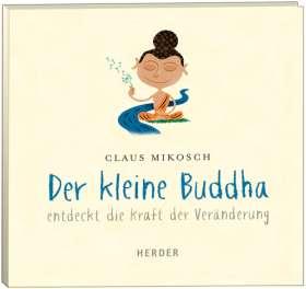 Der kleine Buddha entdeckt die Kraft der Veränderung. gelesen von Leonard Hohm
