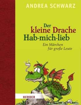 Der kleine Drache Hab-mich-lieb. Mit Illustrationen von Thomas Plaßmann