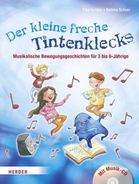 Der kleine freche Tintenklecks. Musikalische Bewegungsgeschichten für 3 bis 6-Jährige