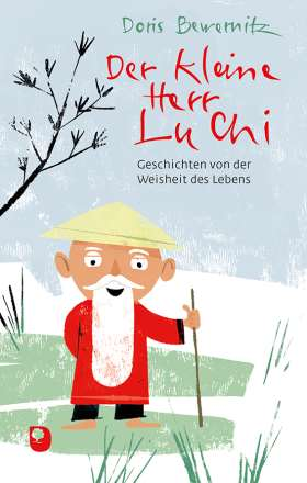 Der kleine Herr Lu Chi. Geschichten von der Weisheit des Lebens