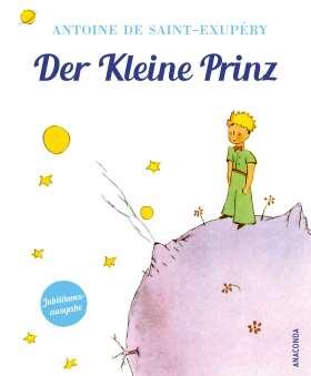 Der Kleine Prinz. Jubiläumsausgabe