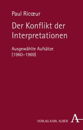 Der Konflikt der Interpretationen. Ausgewählte Aufsätze (1960-1969)