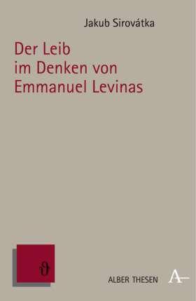 Der Leib im Denken von Emmanuel Levinas