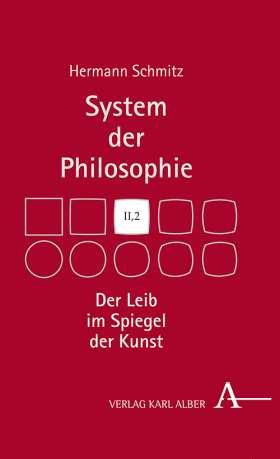 Der Leib im Spiegel der Kunst. System der Philosophie, Band II,2