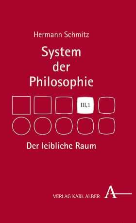 Der leibliche Raum. System der Philosophie, Band 3,1