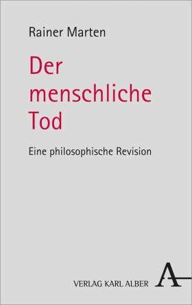 Der menschliche Tod. Eine philosophische Revision
