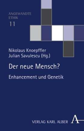 Der neue Mensch? Enhancement und Genetik