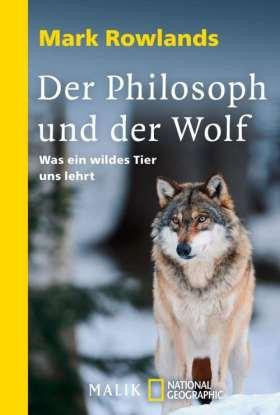 Der Philosoph und der Wolf. Was ein wildes Tier uns lehrt