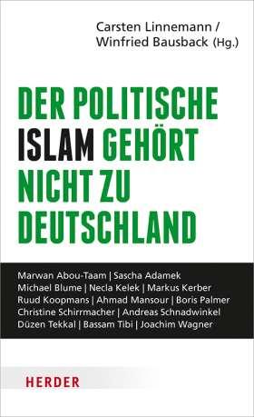 Der politische Islam gehört nicht zu Deutschland. Wie wir unsere freie Gesellschaft verteidigen