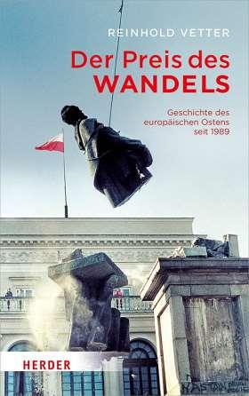 Der Preis des Wandels. Geschichte des europäischen Ostens seit 1989