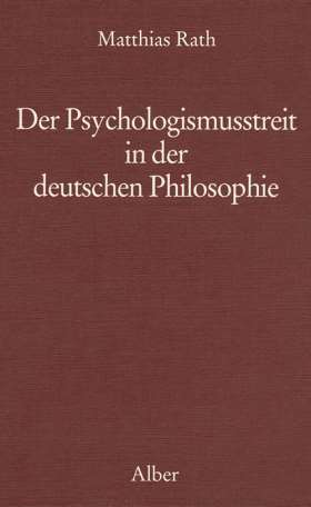 Der Psychologismusstreit in der deutschen Philosophie