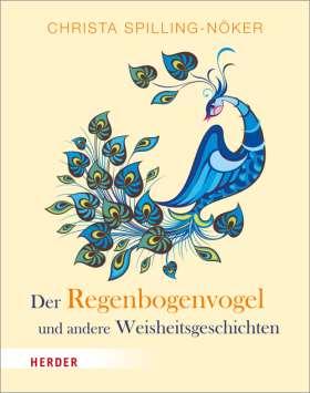 Der Regenbogenvogel. und andere Weisheitsgeschichten