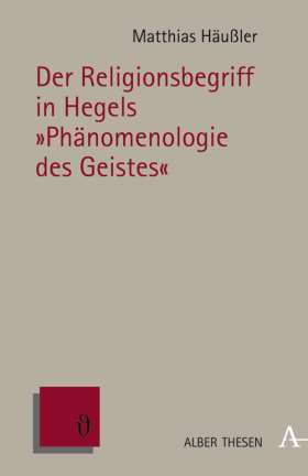 """Der Religionsbegriff in Hegels """"Phänomenologie des Geistes"""""""