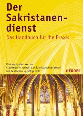 Der Sakristanendienst. Das Handbuch für die Praxis