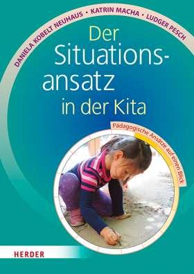 Der Situationsansatz in der Kita. Pädagogische Ansätze auf einen Blick