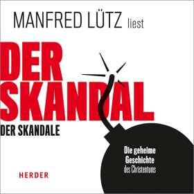 Der Skandal der Skandale. Die geheime Geschichte des Christentums