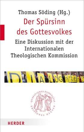 Der Spürsinn des Gottesvolkes. Eine Diskussion mit der Internationalen Theologischen Kommission
