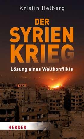 Der Syrien-Krieg. Lösung eines Weltkonflikts