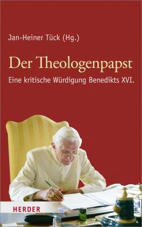 Der Theologenpapst. Eine kritische Würdigung Benedikts XVI.