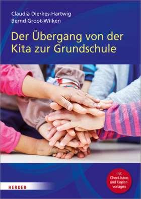 Der Übergang von der Kita in die Grundschule. mit Checklisten und Kopiervorlagen