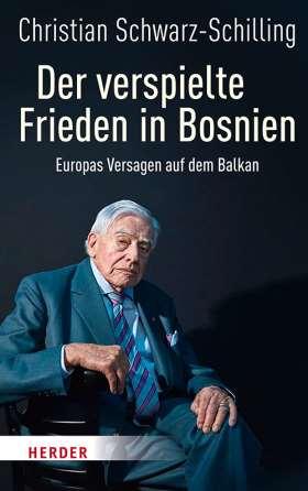 Der verspielte Frieden in Bosnien. Europas Versagen auf dem Balkan