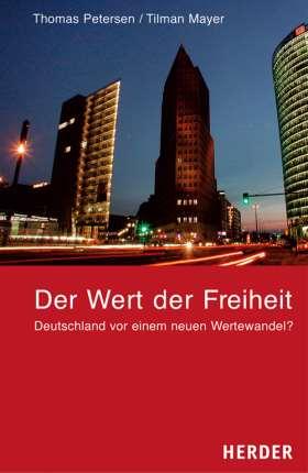 Der Wert der Freiheit. Deutschland vor einem neuen Wertewandel?