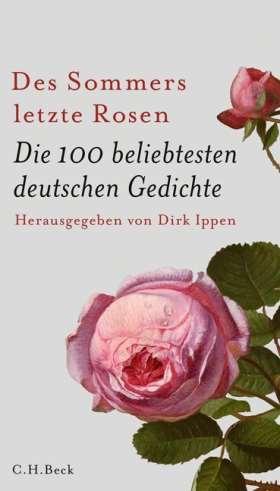 Des Sommers letzte Rosen. Die 100 beliebtesten deutschen Gedichte