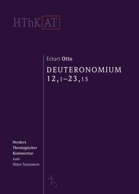 Deuteronomium 12 - 34. Erster Teilband: 12,1 - 23,15