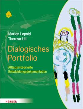 Dialogisches Portfolio. Alltagsintegrierte Entwicklungsdokumentation