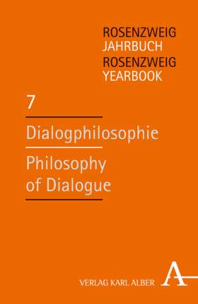 Dialogphilosophie / Philosophy of Dialogue. Rosenzweig-Jahrbuch / Rosenzweig Yearbook 7